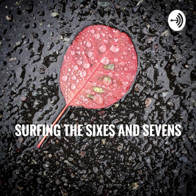 Surfing the sixes and sevens
