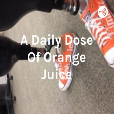 A Daily Dose Of Orange Juice