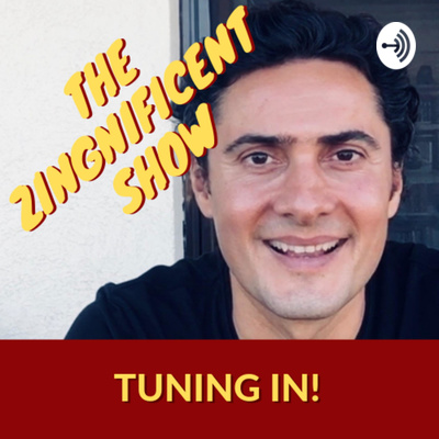 The Zingnificent Show | Tuning In!
