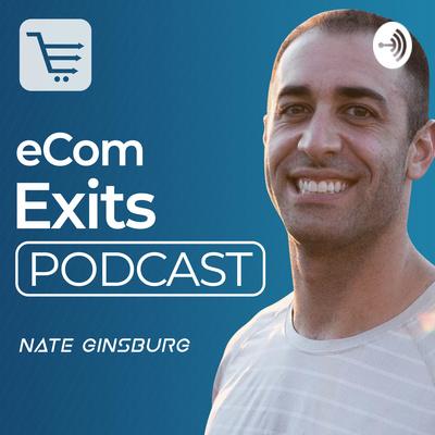 Ecom Exits Podcast