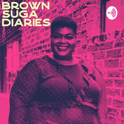 Brown Suga Diaries