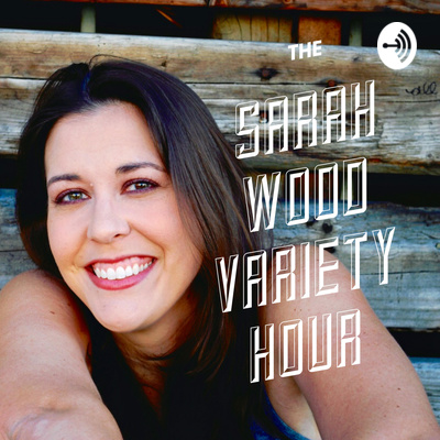The Sarah Wood Variety Hour