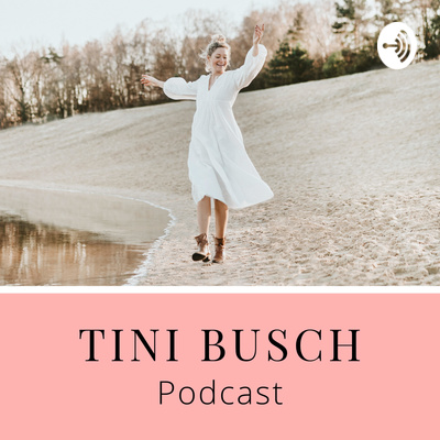 TINI BUSCH Podcast