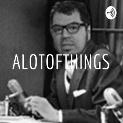 ALOTOFTHINGS
