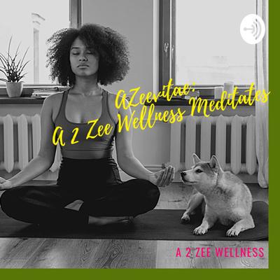 Azeeviate: A 2 Zee Wellness Meditates