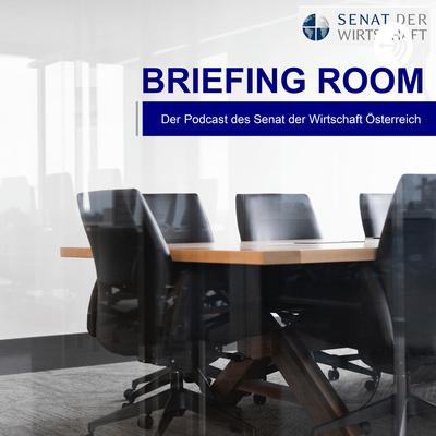 Briefing Room |Podcast des Senat der Wirtschaft Österreich