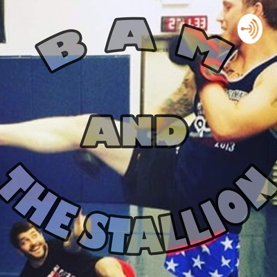 Bam And The Stallion