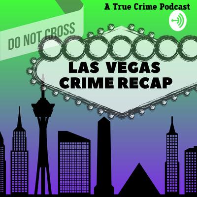 Las Vegas Crime Recap
