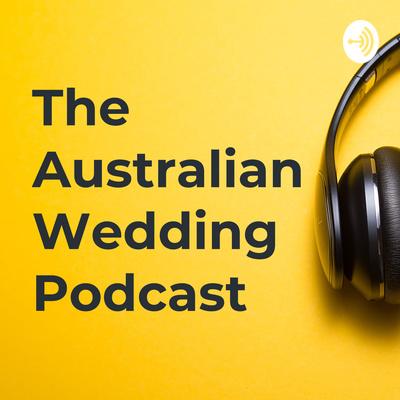 The Australian Wedding Podcast