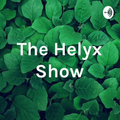 The Helyx Show