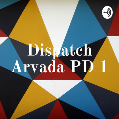 Dispatch Arvada PD 1