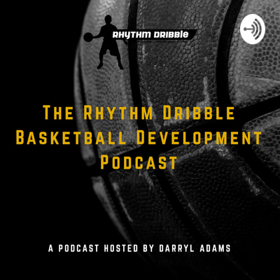 Rhythm Dribble Basketball Development Podcast