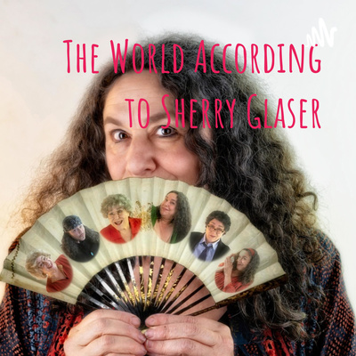 The World According to Sherry Glaser