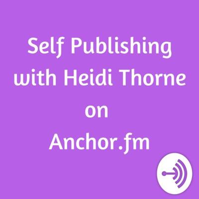 Self Publishing with Heidi Thorne