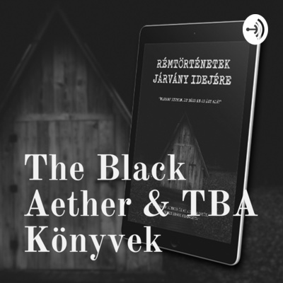 The Black Aether & TBA Könyvek
