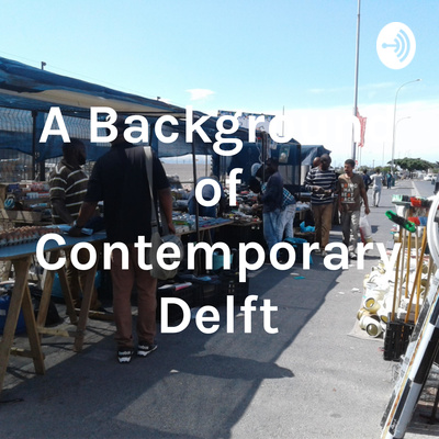 A Background of Contemporary Delft
