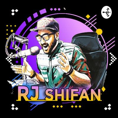 Rj Shifan