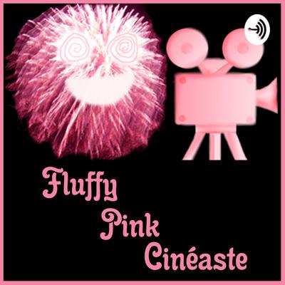 Fluffy Pink Cinéaste