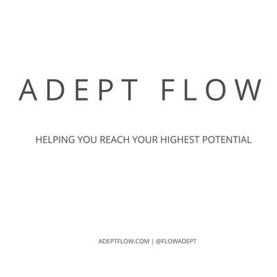 Adept Flow