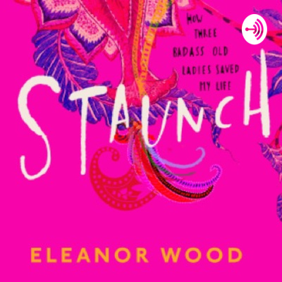 The STAUNCH Podcast