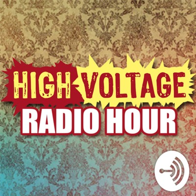 High Voltage Radio Hour