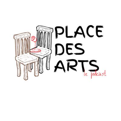 Place des Arts, le podcast