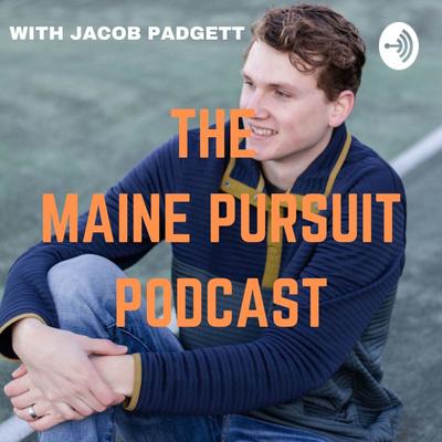 The MAINE PURSUIT Podcast