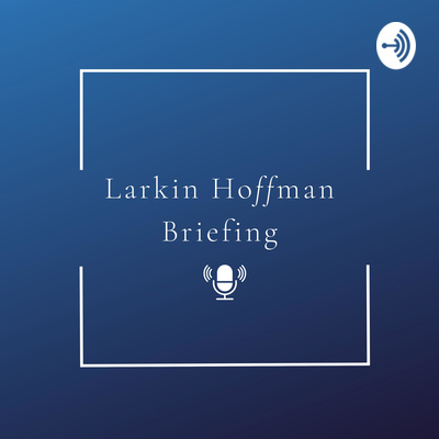 Larkin Hoffman Briefings