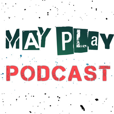 May Play Podcast