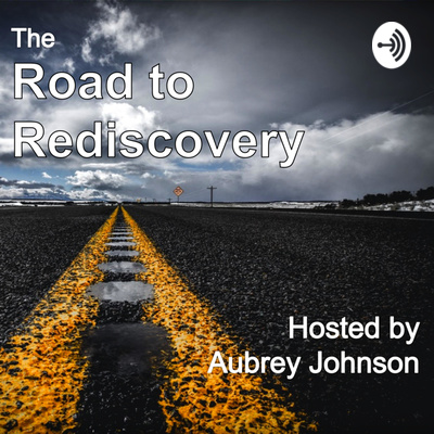 The Road to Rediscovery: A Life-Learning Journey for Growth