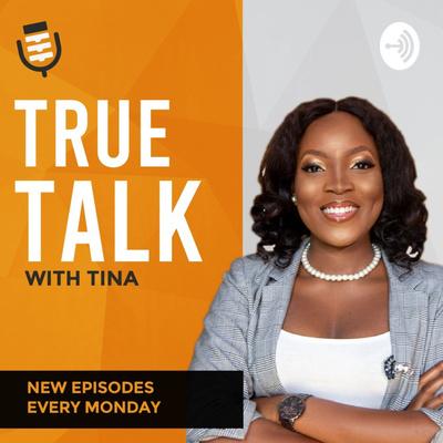 True Talk with Tina
