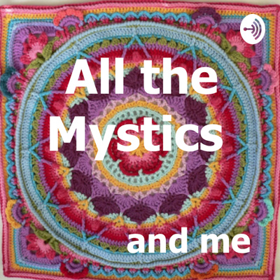 All the Mystics and Me