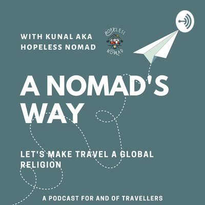 A Nomad's Way   Travel Podcast