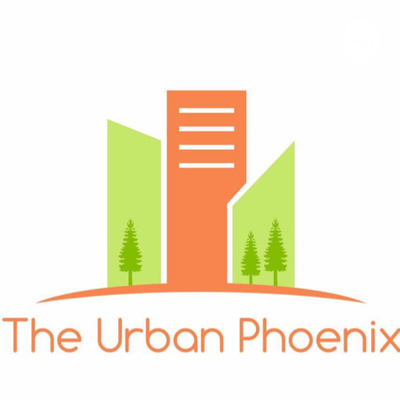 The Urban Phoenix Podcast