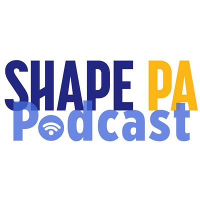SHAPE PA Podcast