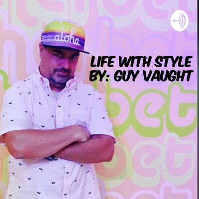 Life With Style - By Guy Vaught