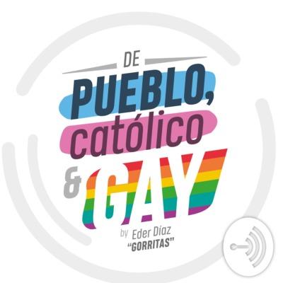 De pueblo, católico y gay
