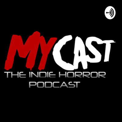 MYCast : The Indie Horror Podcast