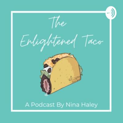 The Enlightened Taco By Nina Haley