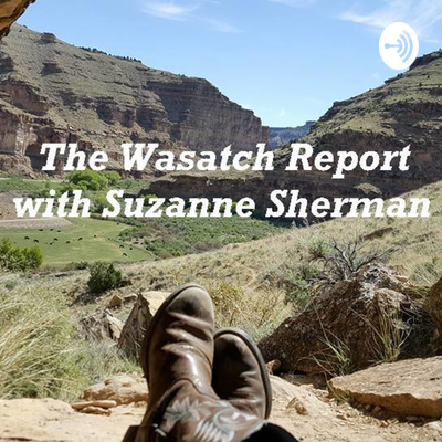 The Wasatch Report