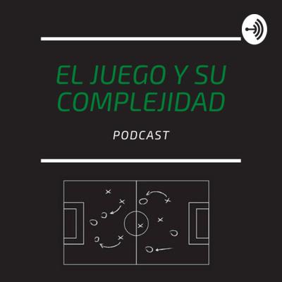El Juego y su Complejidad Ep1: El paradigma de la complejidad en el futbol