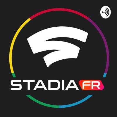 Stadia Fr Podcast