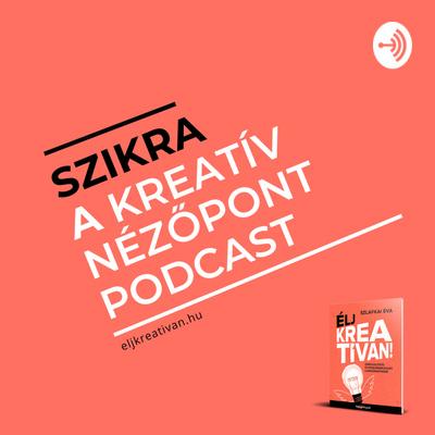 Szikra - Kreatív Nézőpont podcast