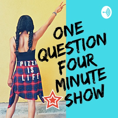 The One Question Four Minute Show