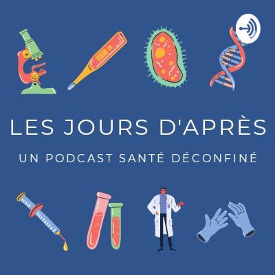 Les Jours D'après - Un Podcast Santé Deconfiné