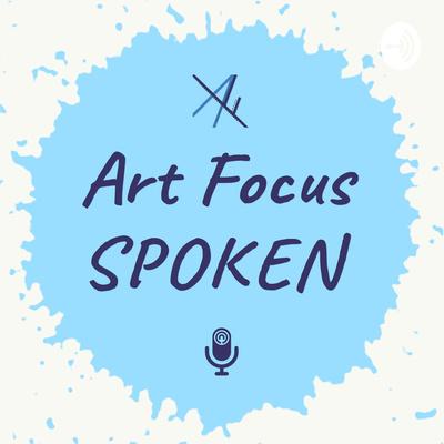 Art Focus, Spoken.