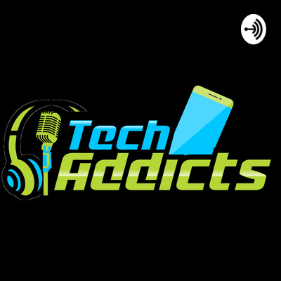 The Tech Addicts Podcast