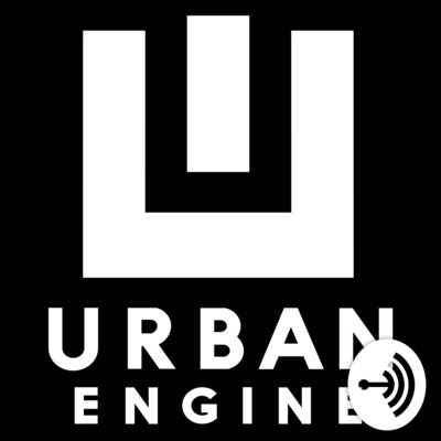 The Urban Engine Podcast