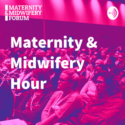 The Maternity & Midwifery Hour