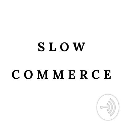 Slow Commerce